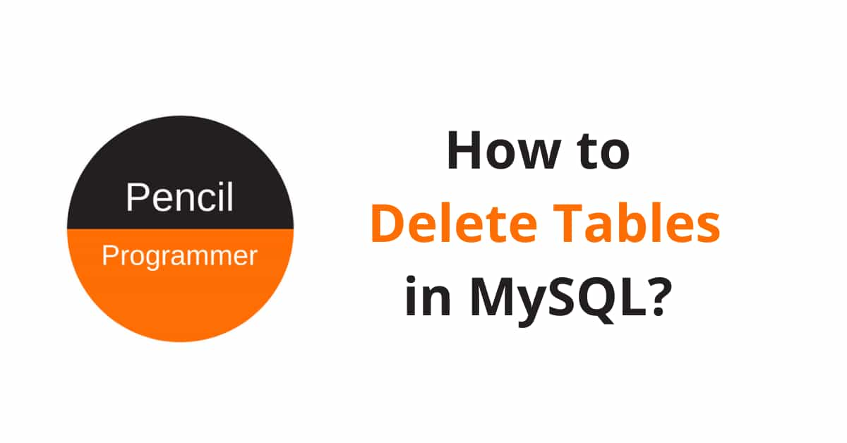 How to Delete a Table in MySQL?